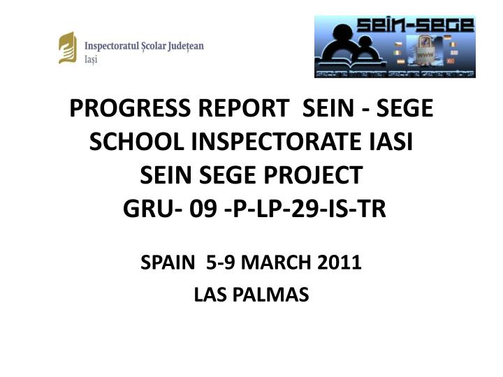 Progress report sein sege school inspectorate iasi sein sege project gru 09 p lp 29 is tr