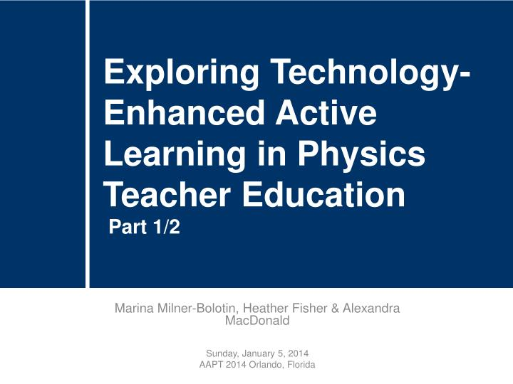 Exploring Technology-Enhanced Active Learning in Physics Teacher Education