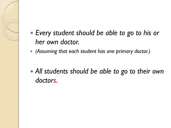 Every student should be able to go to his or her own doctor.