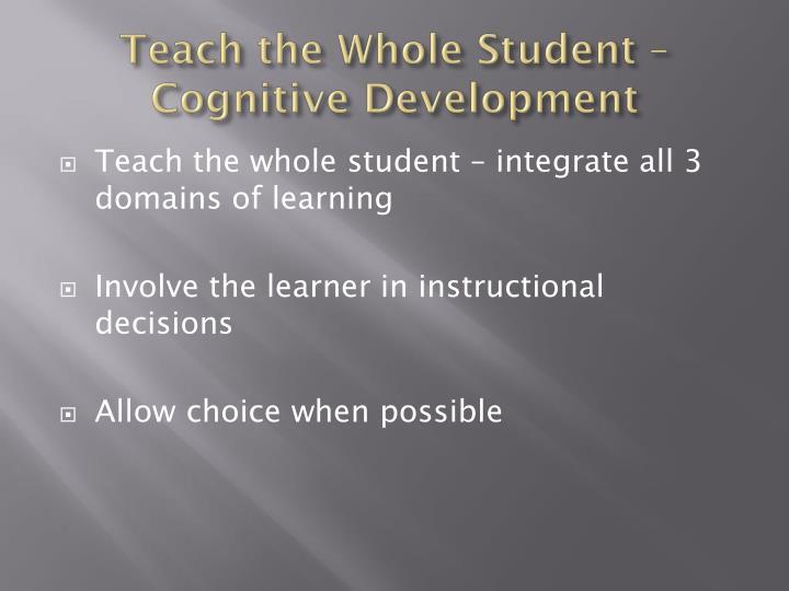 Teach the Whole Student – Cognitive Development