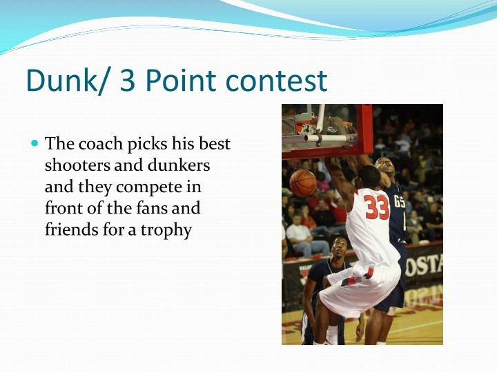 Dunk/ 3 Point contest