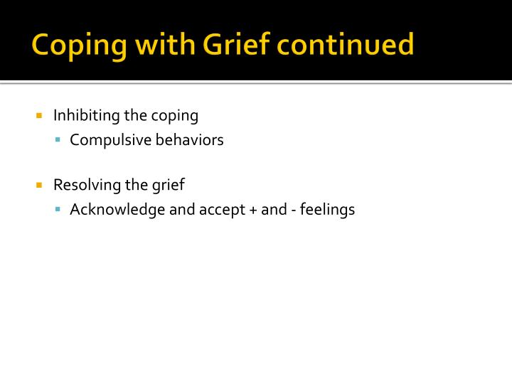 Coping with Grief continued