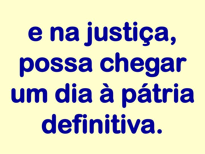 e na justiça,