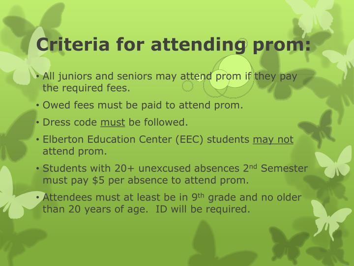 Criteria for attending prom: