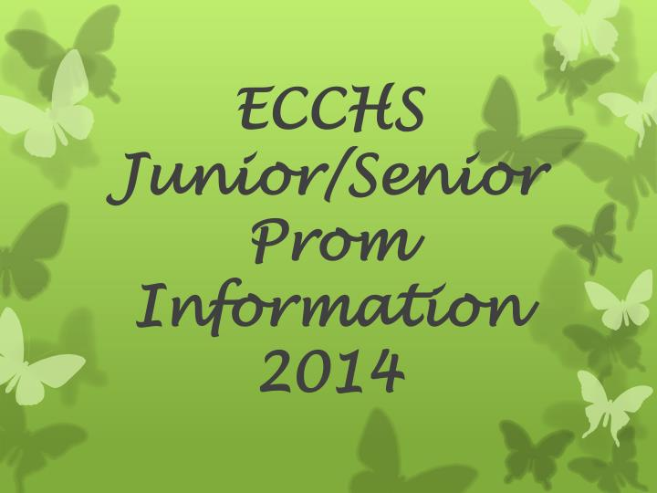 ecchs junior senior prom information 2014