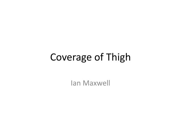Coverage of thigh