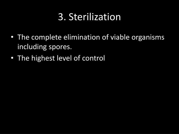 3. Sterilization