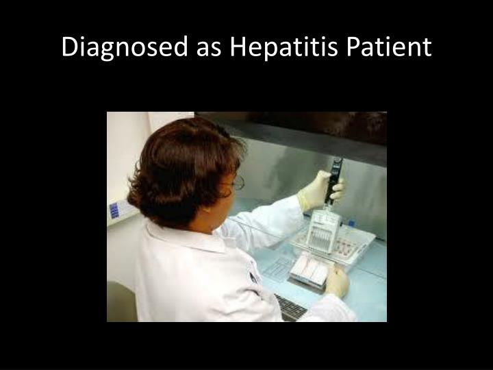 Diagnosed as Hepatitis Patient