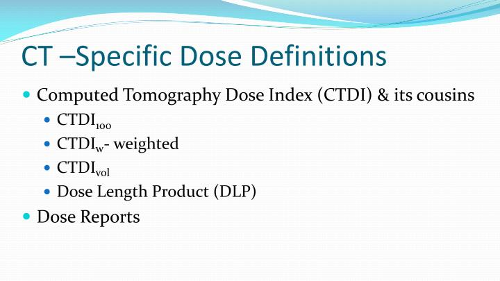 CT –Specific Dose Definitions