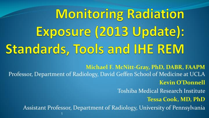 Monitoring Radiation Exposure (2013 Update): Standards, Tools and IHE REM