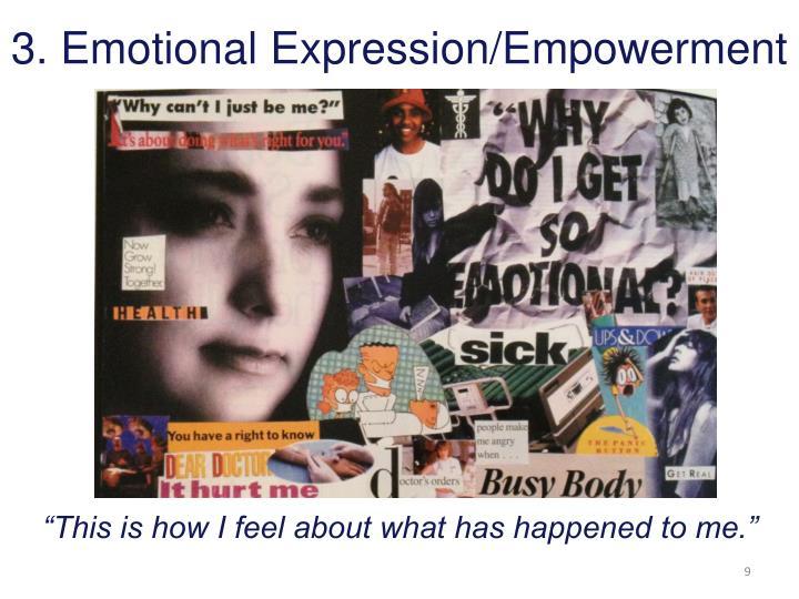 3. Emotional Expression/Empowerment