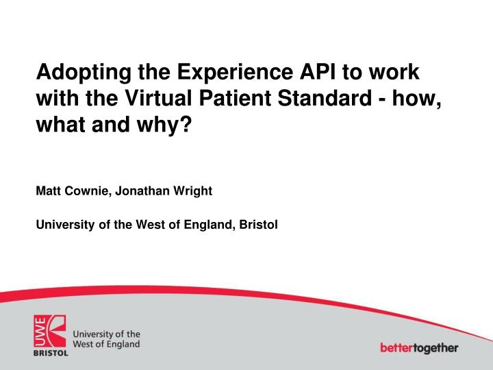 Adopting the experience api to work with the virtual patient standard how what and why