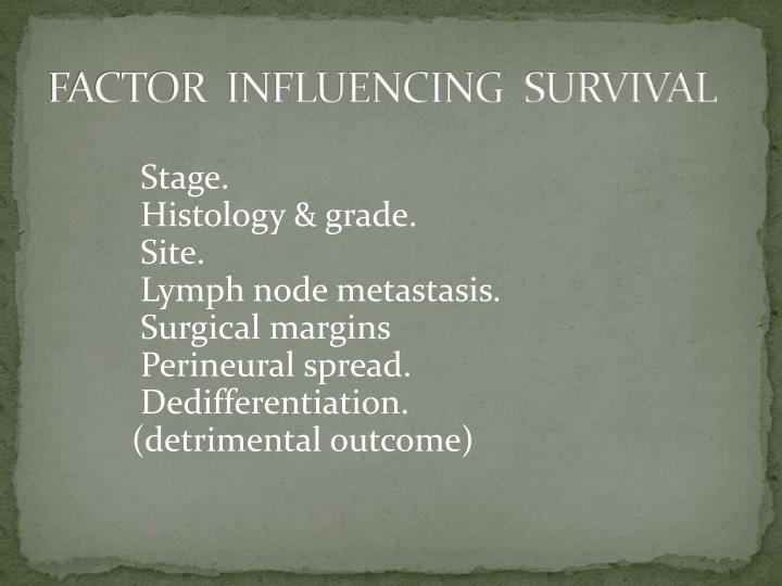 FACTOR  INFLUENCING  SURVIVAL