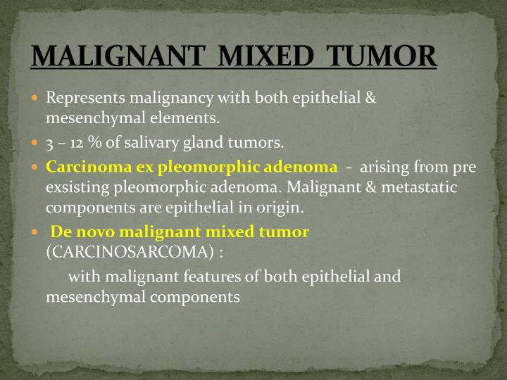 MALIGNANT  MIXED  TUMOR