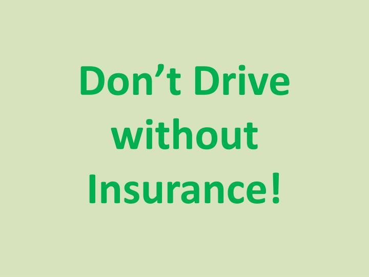 Don t drive without insurance