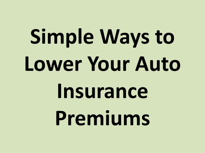 Simple Ways to Lower Your Auto Insurance Premiums