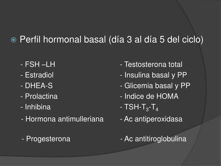 Perfil hormonal basal (día 3 al día 5 del ciclo)