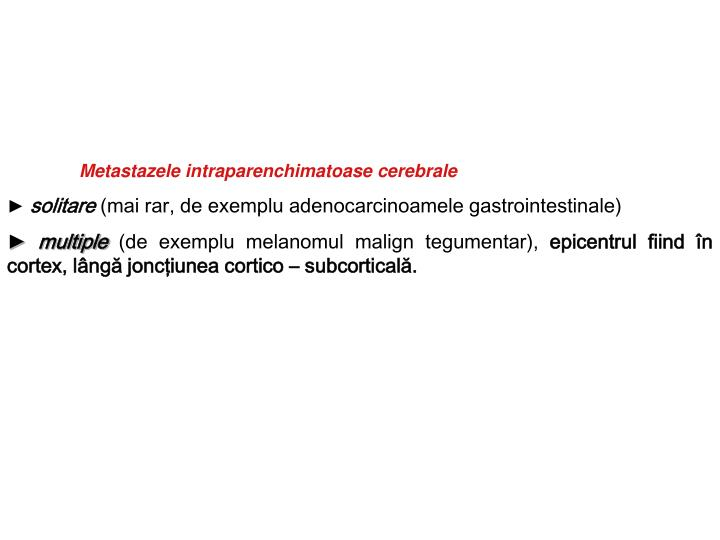 Metastazele intraparenchimatoase cerebrale