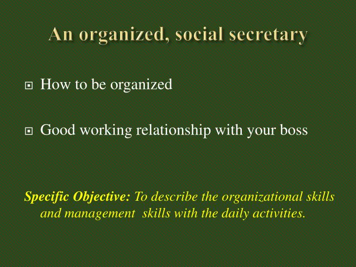An organized, social secretary