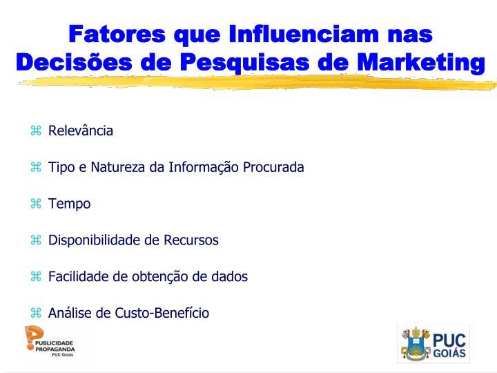 Fatores que Influenciam nas Decisões de Pesquisas de Marketing