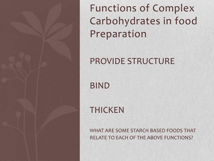 Functions of Complex Carbohydrates in food Preparation