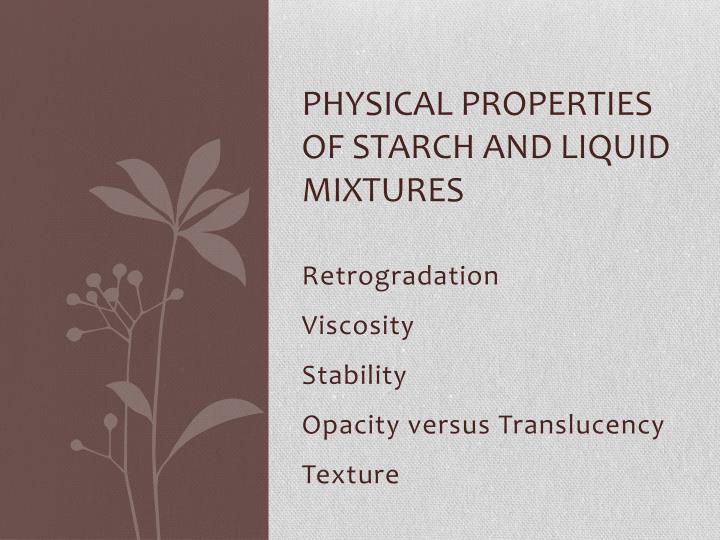 Physical properties of starch and liquid mixtures