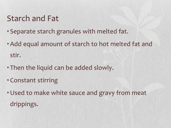 Starch and Fat