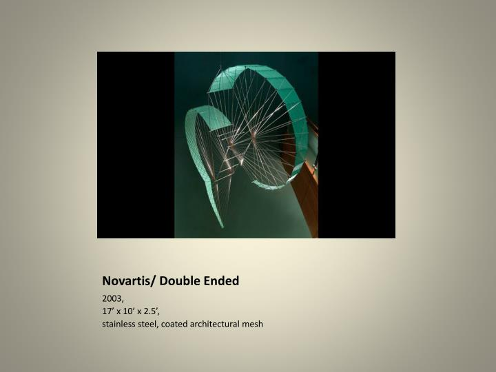 Novartis/ Double Ended