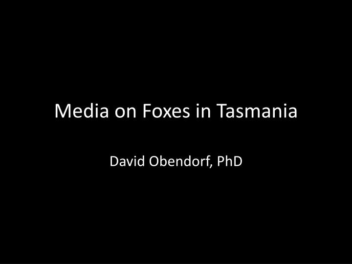 Media on foxes in tasmania