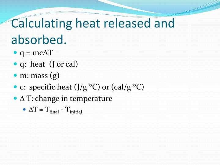 Calculating heat released and absorbed.