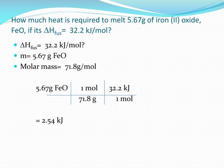 How much heat is required to melt 5.67g of iron (II) oxide, FeO, if its