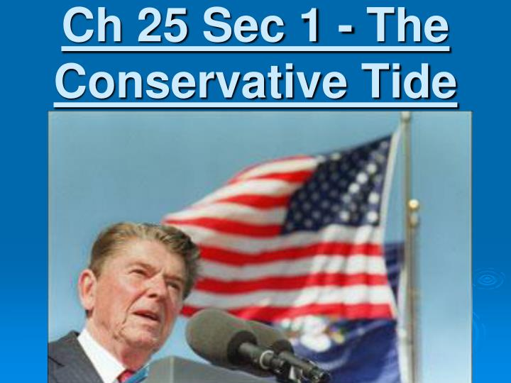 Ch 25 sec 1 the conservative tide