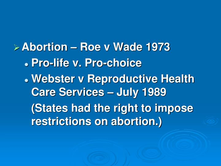 Abortion – Roe v Wade 1973