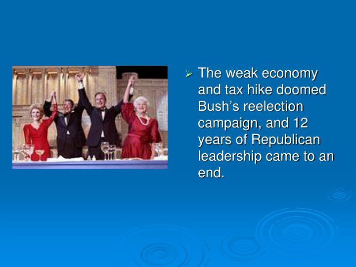 The weak economy and tax hike doomed Bush's