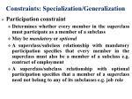constraints specialization generalization
