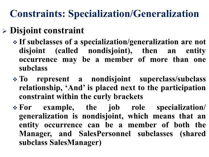 Constraints: Specialization/Generalization