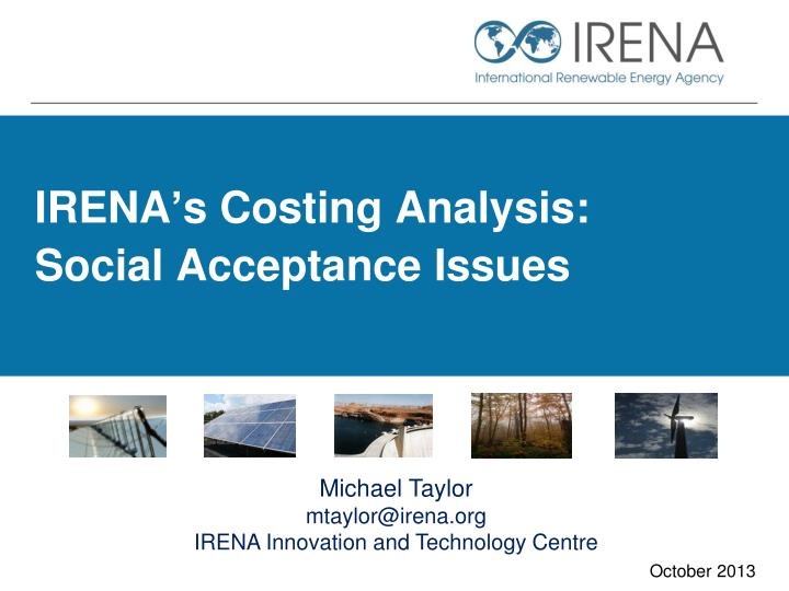 Irena s costing analysis social acceptance issues
