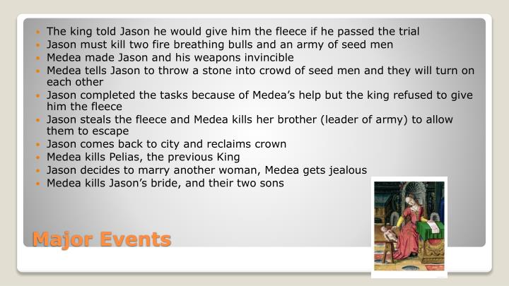 The king told Jason he would give him the fleece if he passed the trial