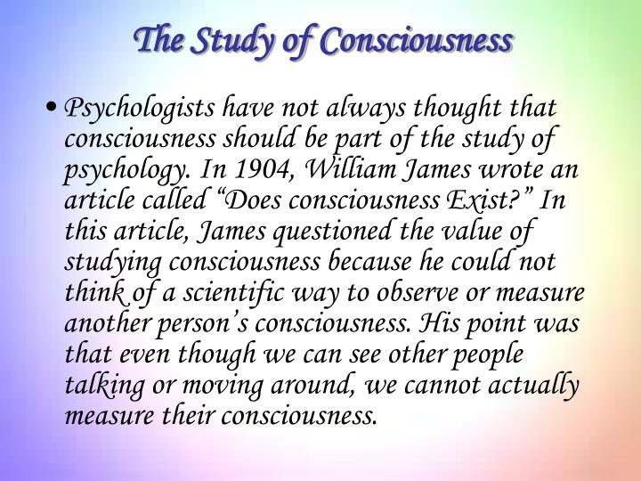 The study of consciousness