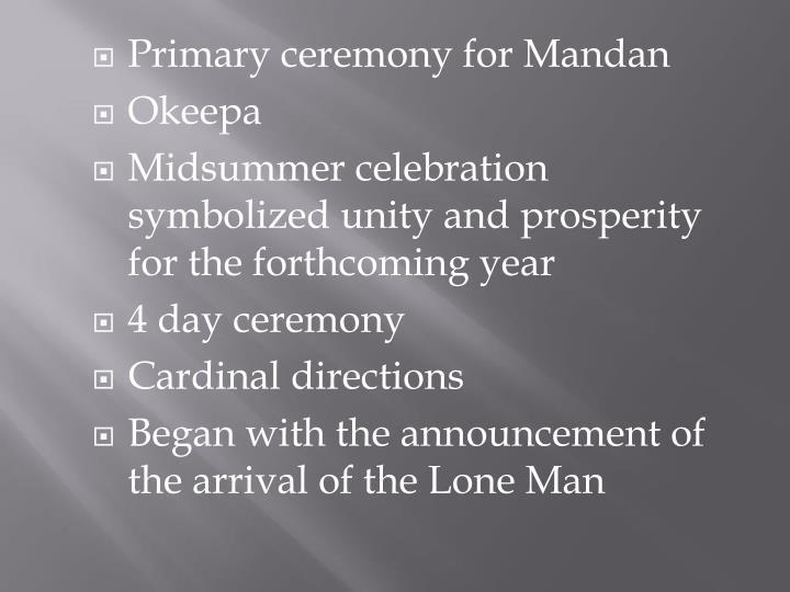 Primary ceremony for Mandan