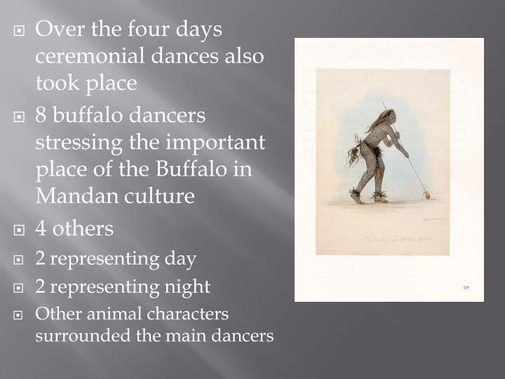 Over the four days ceremonial dances also took place