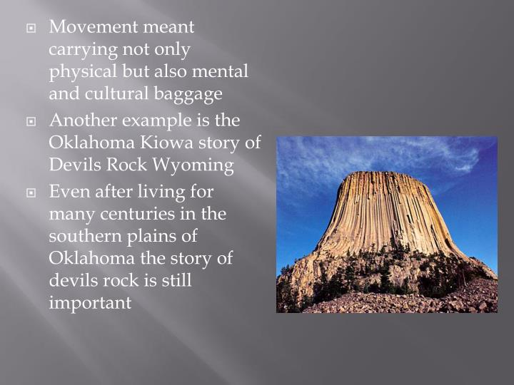 Movement meant carrying not only physical but also mental and cultural baggage