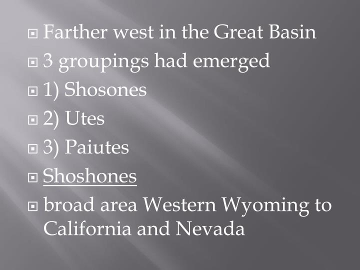 Farther west in the Great Basin