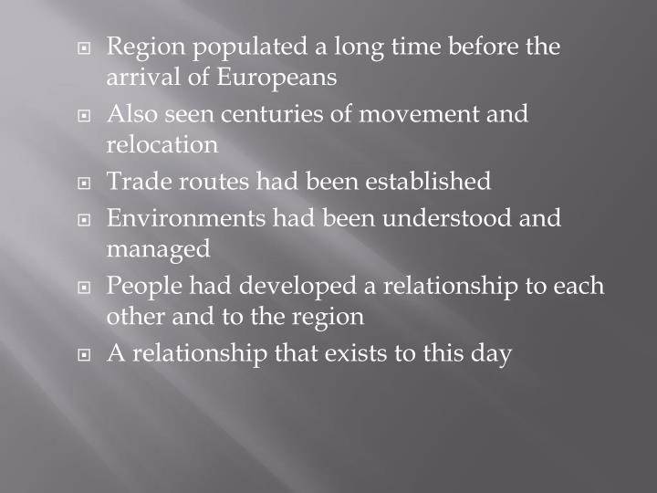 Region populated a long time before the arrival of Europeans