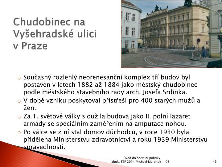 Chudobinec na Vyšehradské ulici v Praze