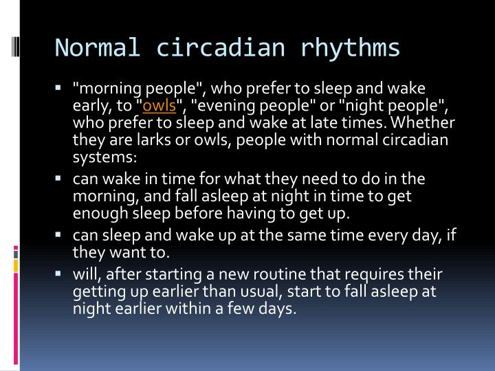 Normal circadian rhythms