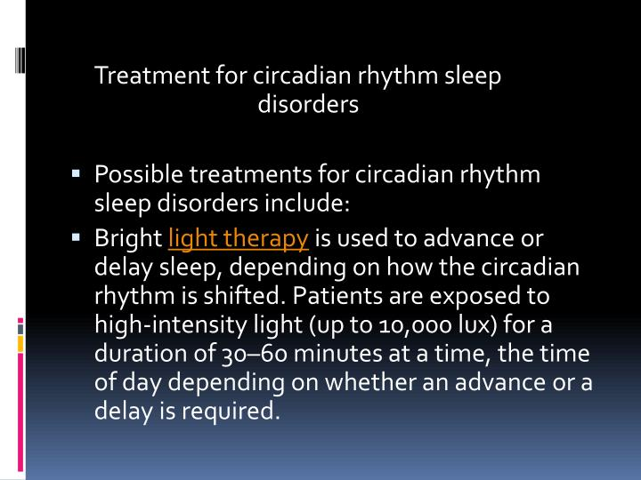 Treatment for circadian rhythm sleep disorders