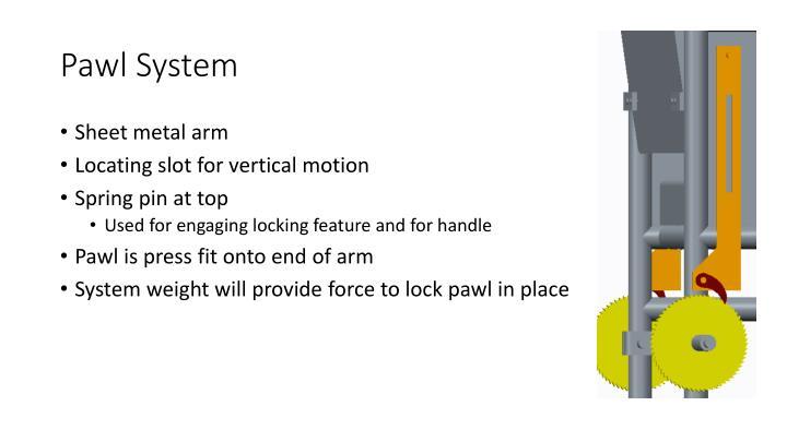 Pawl System