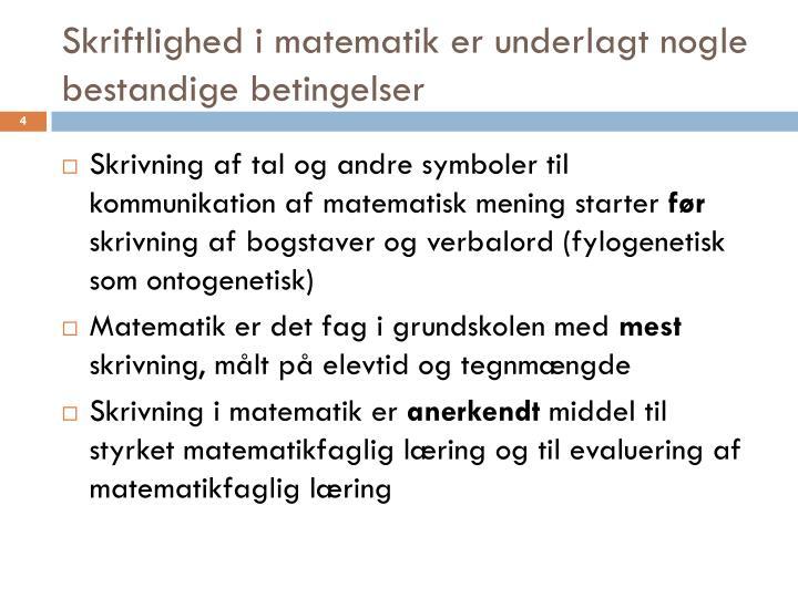 Skriftlighed i matematik er underlagt nogle bestandige betingelser