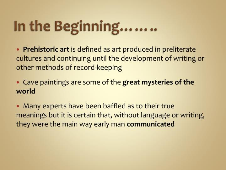 In the Beginning……..